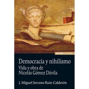 DEMOCRACIA Y NIHILISMO. VIDA Y OBRAS DE NICOLÁS GÓMEZ D.