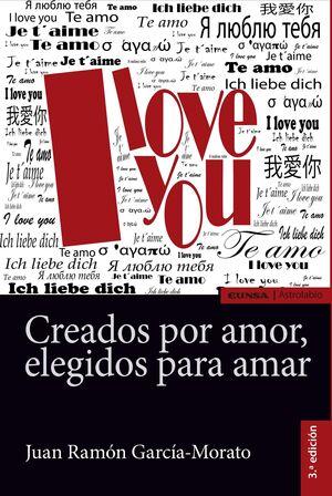 CREADOS POR AMOR, ELEGIDOS PARA AMAR (3ª ED.)