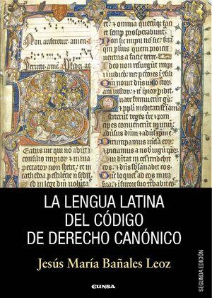 LA LENGUA LATINA DEL CODIGO DE DERECHO CANONICO, 2ª ED.