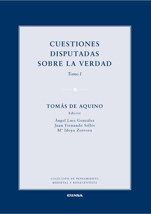 CUESTIONES DISPUTADAS SOBRE LA VERDAD (DE VERITATE). TOMO I