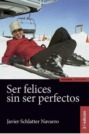 SER FELICES SIN SER PERFECTOS