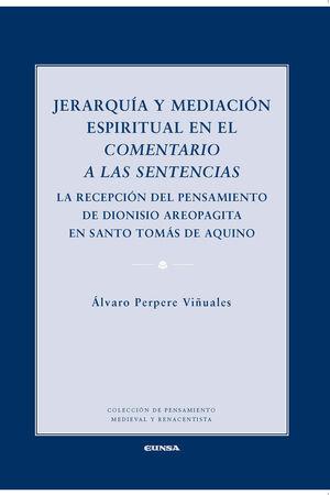 JERARQUÍA Y MEDIACIÓN ESPIRITUAL EN EL COMENTARIO A LAS SENTENCIAS