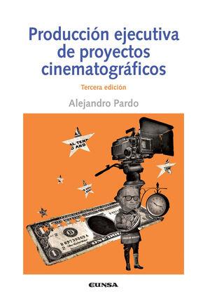 PRODUCCIÓN EJECUTIVAS DE PROYECTOS CINEMATOGRÁFRICOS 3ªED