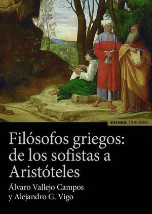 FILÓSOFOS GRIEGOS: DE LOS SOFISTAS A ARISTÓTELES