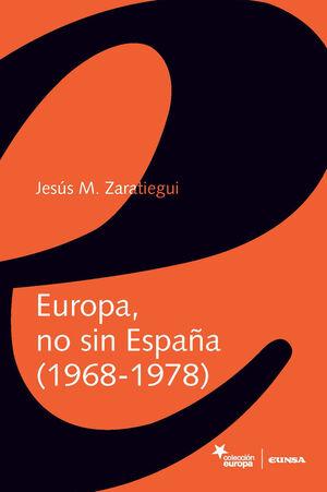 EUROPA, NO SIN ESPAÑA (1968-1978)