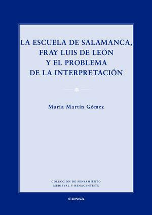 LA ESCUELA DE SALAMANCA, FRAY LUIS DE LEÓN Y EL PROBLEMA DE LA INTERPRETACIÓN