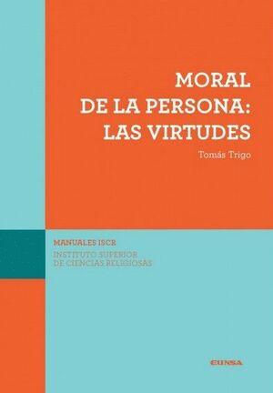 MORAL DE LA PERSONA: LAS VIRTUDES