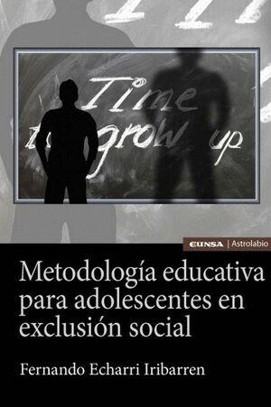 METODOLOGÍA EDUCATIVA PARA ADOLESCENTES EN EXCLUSIÓN SOCIAL