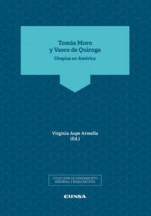 TOMÁS MORO Y VASCO DE QUIROGA: UTOPÍAS DE AMÉRICA