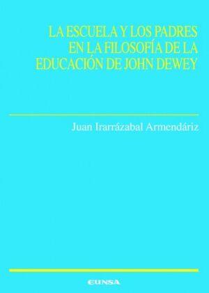 ESCUELA Y LOS PADRES EN LA FILOSOFÍA DE LA EDUCACIÓN DE JOHN DEWEY