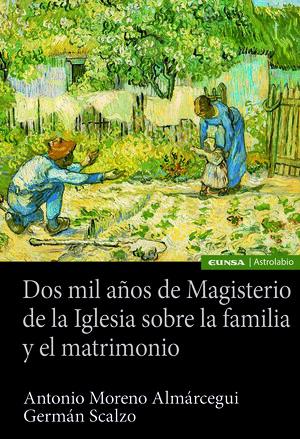 DOS MIL AÑOS DE MAGISTERIO DE LA IGLESIA SOBRE LA FAMILIA Y EL MATRIMONIO