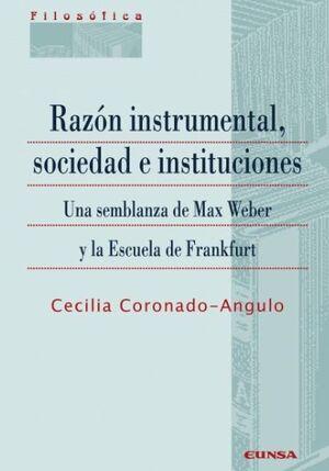 RAZÓN INSTRUMENTAL, SOCIEDAD E INSTITUCIONES