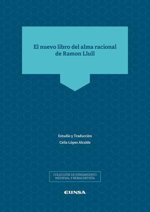 EL NUEVO LIBRO DEL ALMA RACIONAL DE RAMON LLULL
