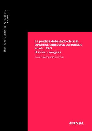 LA PÉRDIDA DEL ESTADO CLERICAL SEGÚN LOS SUPUESTOS CONTENIDOS EN EL CANON 290