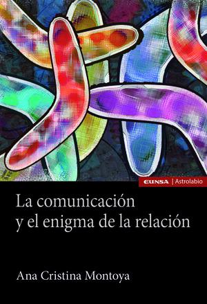 LA COMUNICACIÓN Y EL ENIGMA DE LA RELACIÓN