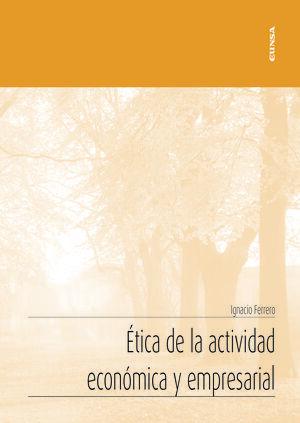 ÉTICA DE LA ACTIVIDAD ECONÓMICA Y EMPRESARIAL