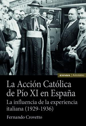 LA ACCIÓN CATÓLICA DE PIO XI EN ESPAÑA