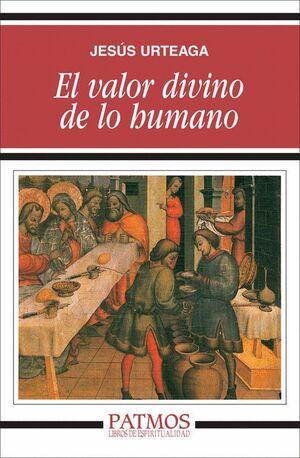 EL VALOR DIVINO DE LO HUMANO