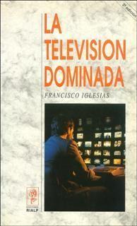 LA TELEVISIÓN DOMINADA