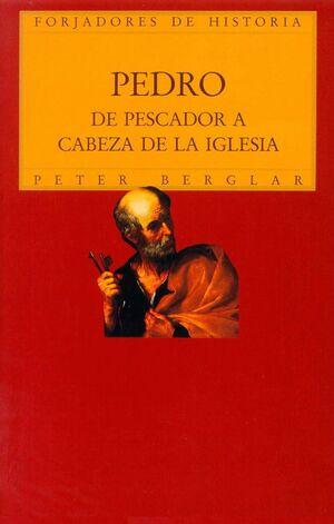 PEDRO. DE PESCADOR A CABEZA DE LA IGLESIA