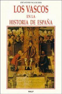 LOS VASCOS EN LA HISTORIA DE ESPAÑA