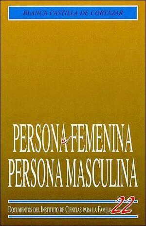 PERSONA FEMENINA, PERSONA MASCULINA
