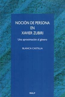 NOCIÓN DE PERSONA EN XAVIER ZUBIRI