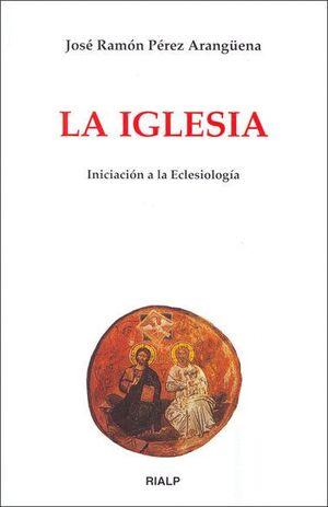 LA IGLESIA. INICIACIÓN A LA ECLESIOLOGÍA
