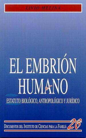 EL EMBRIÓN HUMANO. ESTATUTO BIOLÓGICO, ANTROPOLÓGICO Y JURÍDICO.