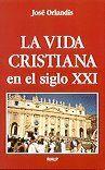VIDA CRISTIANA EN EL SIGLO XXI, LA