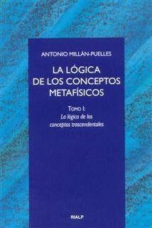 LA LÓGICA DE LOS CONCEPTOS METAFÍSICOS. I. LA LÓGICA DE LOS CONCEPTOS TRASCENDENTALES