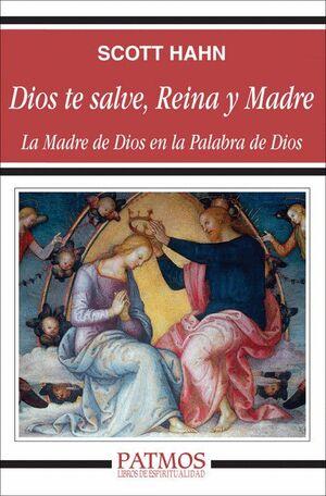 DIOS TE SALVE, REINA Y MADRE