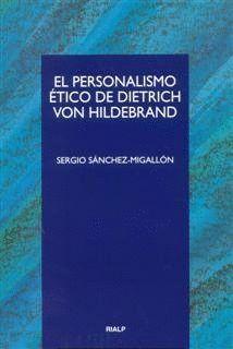 EL PERSONALISMO ÉTICO DE DIETRICH VON HILDEBRAND