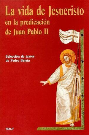 LA VIDA DE JESUCRISTO EN LA PREDICACIÓN DE JUAN PABLO II