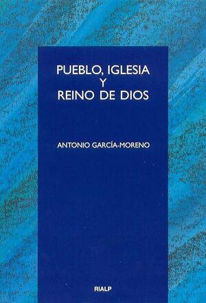 PUEBLO, IGLESIA Y REINO DE DIOS