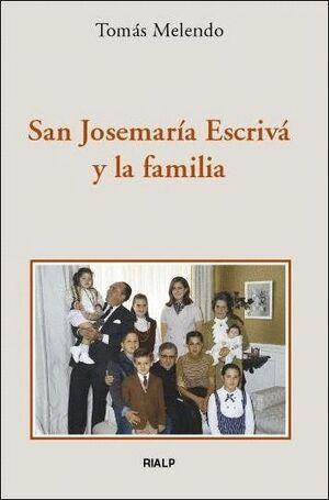 SAN JOSEMARÍA ESCRIVÁ Y LA FAMILIA