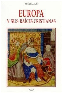 EUROPA Y SUS RAÍCES CRISTIANAS
