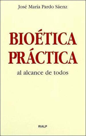 BIOÉTICA PRÁCTICA AL ALCANCE DE TODOS