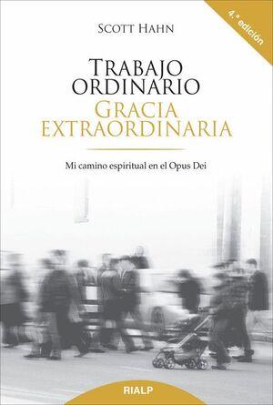 TRABAJO ORDINARIO, GRACIA EXTRAORDINARIA