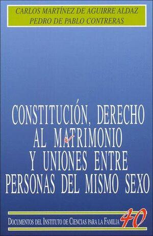 CONSTITUCIÓN, DERECHO AL MATRIMONIO Y UNIONES ENTRE PERSONAS DEL MISMO SEXO