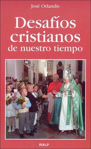 DESAFÍOS CRISTIANOS DE NUESTRO TIEMPO
