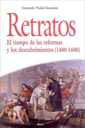 RETRATOS. EL TIEMPO DE LAS REFORMAS Y LOS DESCUBRIMIENTOS (1400-1600)