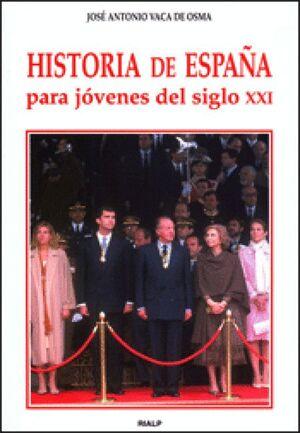 HISTORIA DE ESPAÑA PARA JOVENES DEL SIGLO XXI