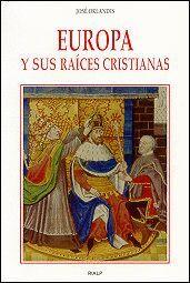 EUROPA Y SUS RAICES CRISTIANAS