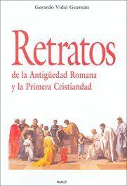 RETRATOS DE LA ANTIGUEDAD ROMANA Y LA PRIMERA CRISTIANDAD