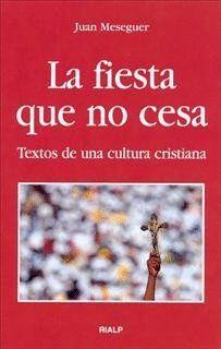 FIESTA QUE NO CESA, LA TEXTOS DE UNA CULTURA CRISTIANA