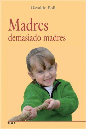 MADRES DEMASIADO MADRES