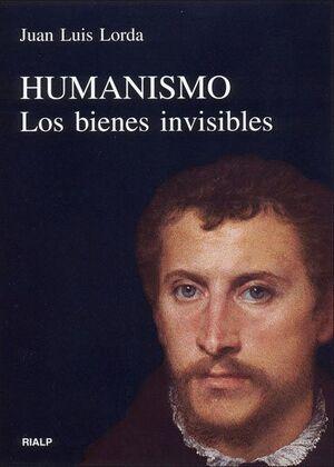 HUMANISMO LOS BIENES INVISIBLES
