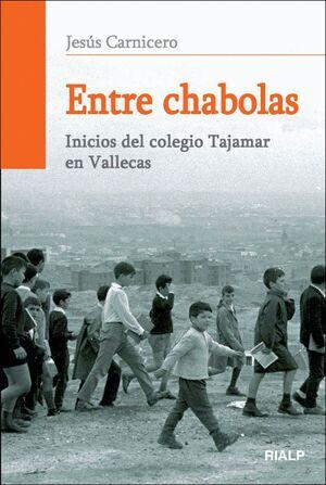 ENTRE CHABOLAS INICIOS DEL COLEGIO TAJAMAR EN VALLECAS