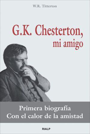 G.K. CHESTERTON, MI AMIGO